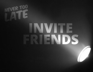 Never too late invite friends.